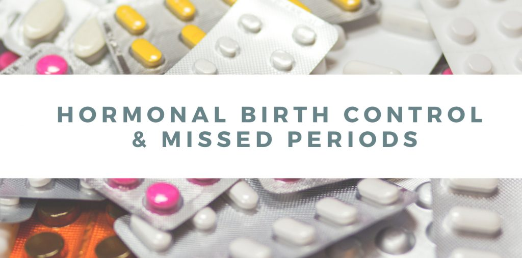 Hormonal Birth Control and Missed Periods